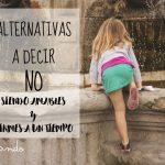 Alternativas a decir NO, siendo amables Y firmes a un tiempo
