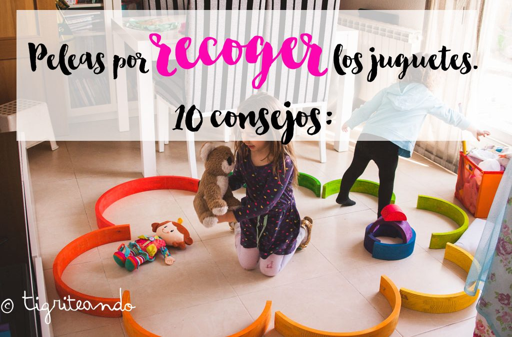 Conflictos por recoger los juguetes. 10 consejos: