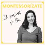 La poderosa unión de la Disciplina Positiva y Montessori {Podcast}
