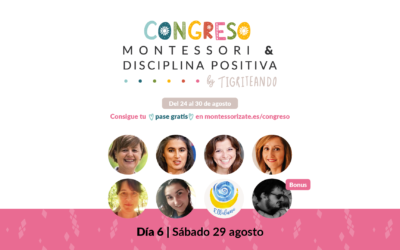 Congreso Montessori y Disciplina Positiva – DÍA 6