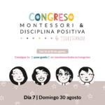 Congreso Montessori y Disciplina Positiva – DÍA 7