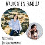 ENTREVISTA Waldorf en familia con Aguamarina de @demicasaalmundo
