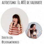 DIRECTO Autoestima, el arte de valorarte con @living_with_choco