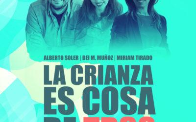 La crianza es cosa de tres, nuevo proyecto con Alberto Soler y Miriam Tirado